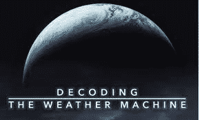 Online Film Discussion: Decoding The Weather Machine