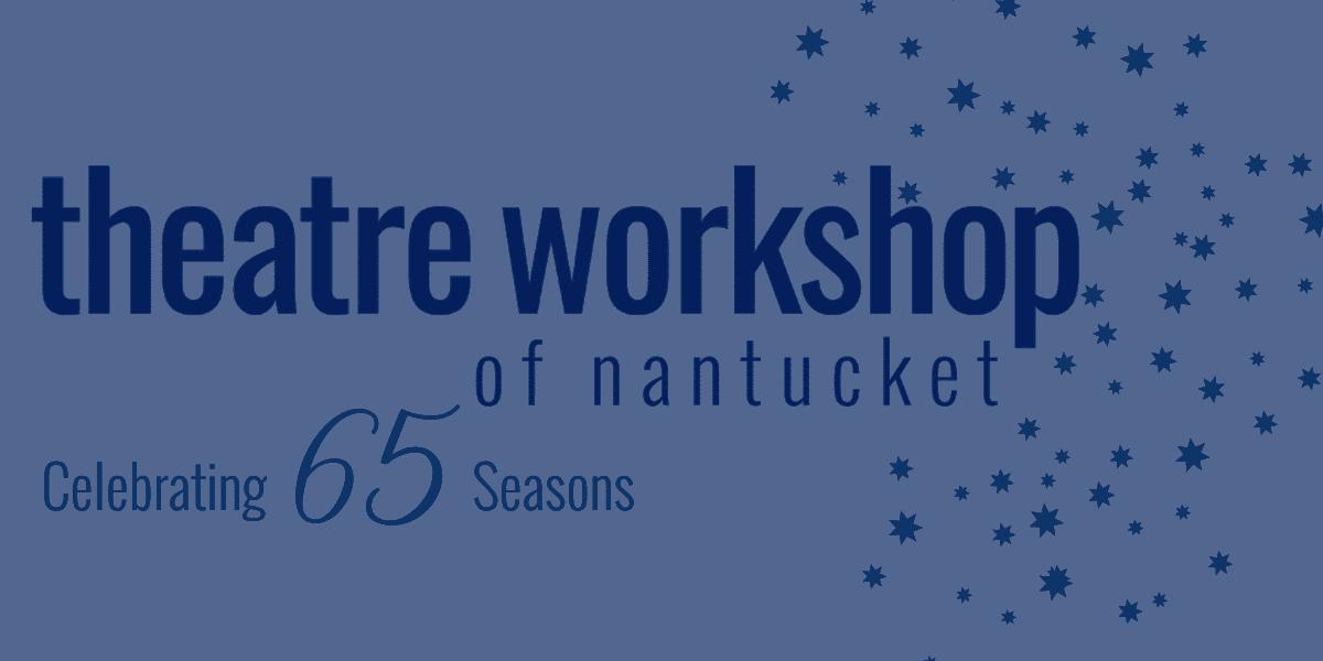Theatre Workshop of Nantucket